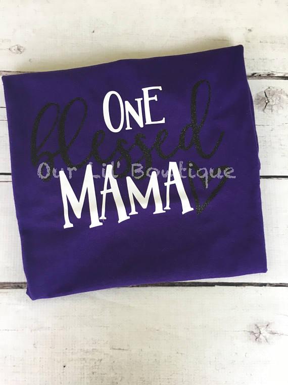 One Blessed Mama - T-Shirt - Tank - Fun Shirt - Mothers Day - Mama Shirt - Grandma Shirt - Mothers Day Shirt