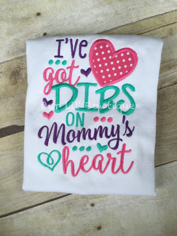 I've Got Dibs on Mommy's Heart - Mommy's Girl - Daddy's Girl - Valentine Shirt - Saying Shirt - Girl - Mothers Day - Fathers Day - Mothers Day Shirt - Fathers Day Shirt - Girls Shirt - Personalized Shirt