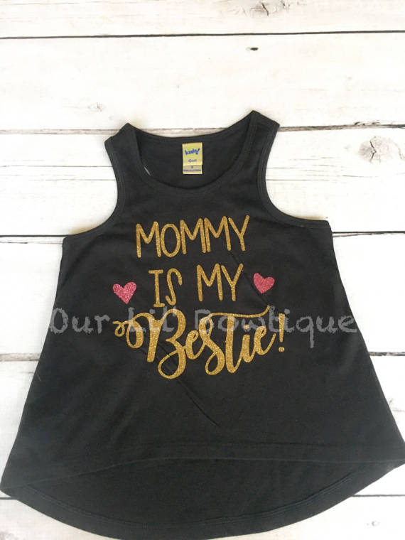 Mommy Is My Bestie -Best Friends - Baby Shower - Mommy -BFF - Mother's Day Shirt - Kids Personalized Shirt - Mommy's BFF Shirt