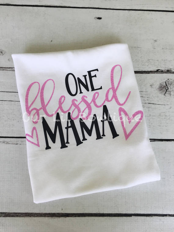 One Blessed Mama - T-Shirt - Tank - Fun Shirt - Mothers Day - Mama Shirt - Grandma Shirt - Mothers Day Shirt